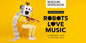 LAATSTE KANS! Bezoek nu onze tentoonstelling Robots love Music!